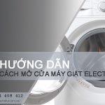 Cách mở cửa máy giặt Electrolux HIỆU QUẢ từ A – Z cho bạn