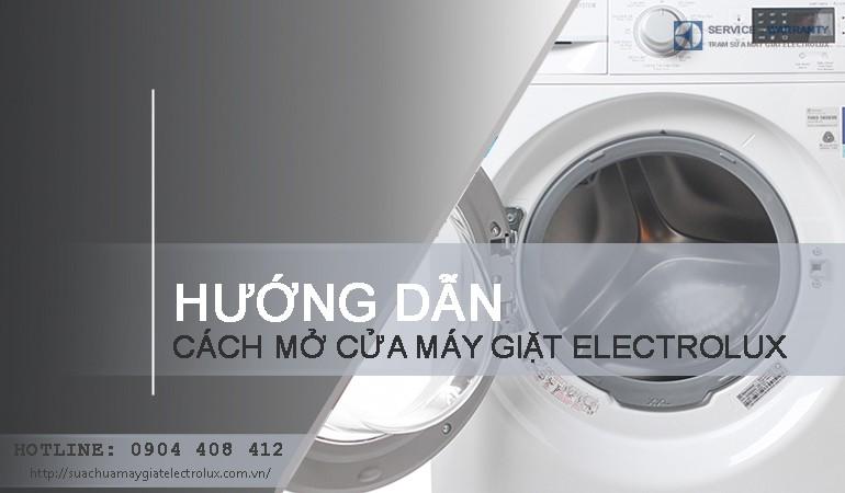Cách mở cửa máy giặt Electrolux HIỆU QUẢ từ A - Z cho bạn