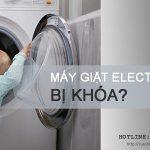 Cách mở khóa máy giặt Electrolux bị khóa THÀNH CÔNG 90%