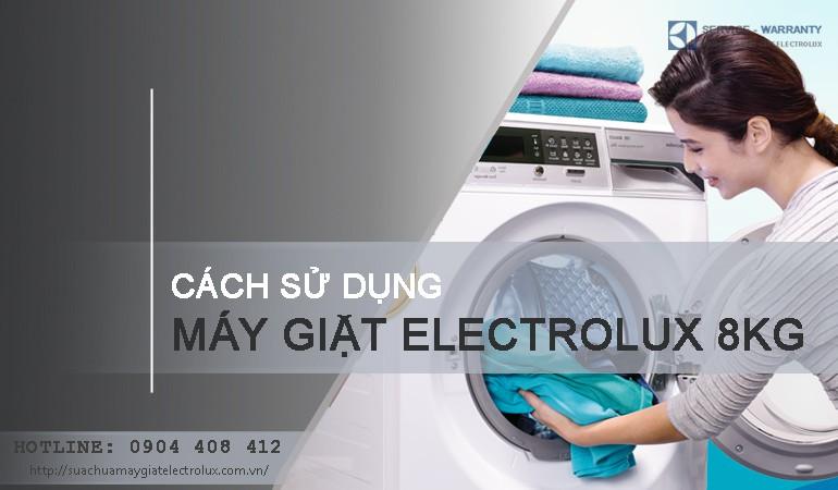 Cách sử dụng máy giặt Electrolux 8kg