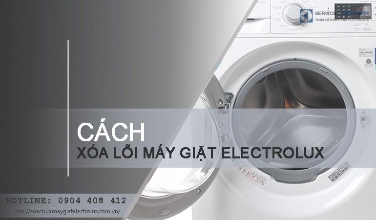 Cách xóa lỗi máy giặt Electrolux đơn giản chỉ với 5 BƯỚC