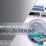 Máy giặt Electrolux báo lỗi đèn đỏ & cách xử lý lỗi nháy đèn TRIỆT ĐỂ