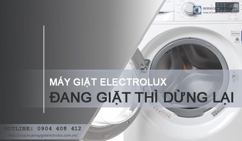 Làm gì khi máy giặt Electrolux đang giặt thì dừng lại?