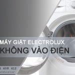 Hiện tượng máy giặt Electrolux không vào điện và cách sửa AN TOÀN