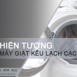 Máy giặt kêu lạch cạch và cách xử lý triệt để