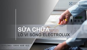Sửa lò vi sóng Electrolux tại Hà Nội