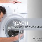 Cách vệ sinh máy giặt Electrolux sạch bong mà KHÔNG CẦN gọi thợ