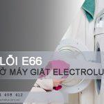 Máy giặt Electrolux báo lỗi E66 và cách sửa lỗi E66 nhanh chóng