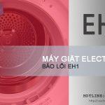 Máy giặt Electrolux báo lỗi EH1 phải làm sao để xử lý lỗi EH1 này?