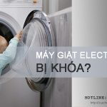 Máy giặt Electrolux bị khóa và cách mở khóa cửa THÀNH CÔNG 100%