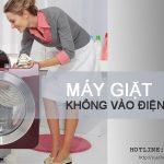 Cách sửa máy giặt không vào điện an toàn và HIỆU QUẢ 100%