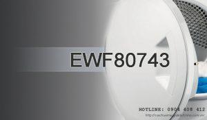 Sửa máy giặt Electrolux EWF80743