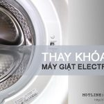 Thay khóa cửa máy giặt Electrolux chính hãng | Giá hãng cung cấp