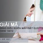 Giải mã bảng điều khiển máy giặt Electrolux EWW14012 với 15 lệnh
