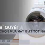 Chia sẻ bí quyết chọn mua máy giặt tốt nhất năm 2018