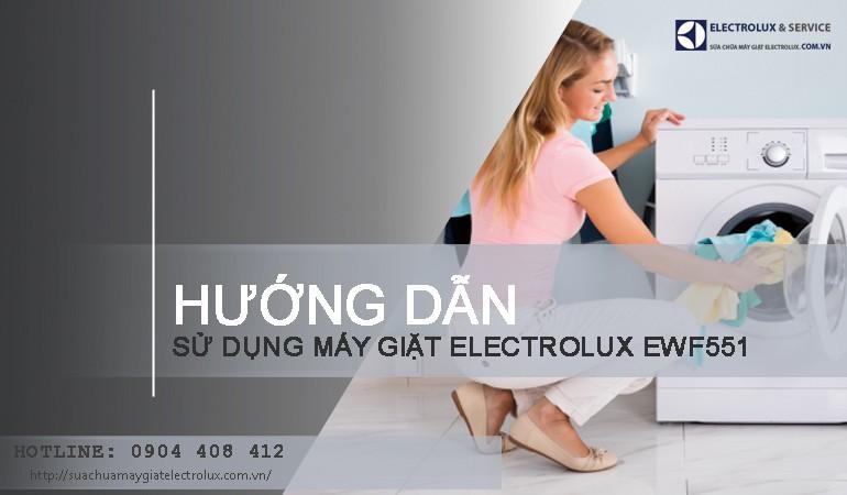 Hướng dẫn cách sử dụng máy giặt Electrolux EWF551