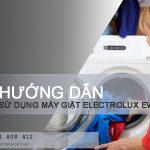 Hướng dẫn cách sử dụng máy giặt Electrolux EWF771 nhanh chóng