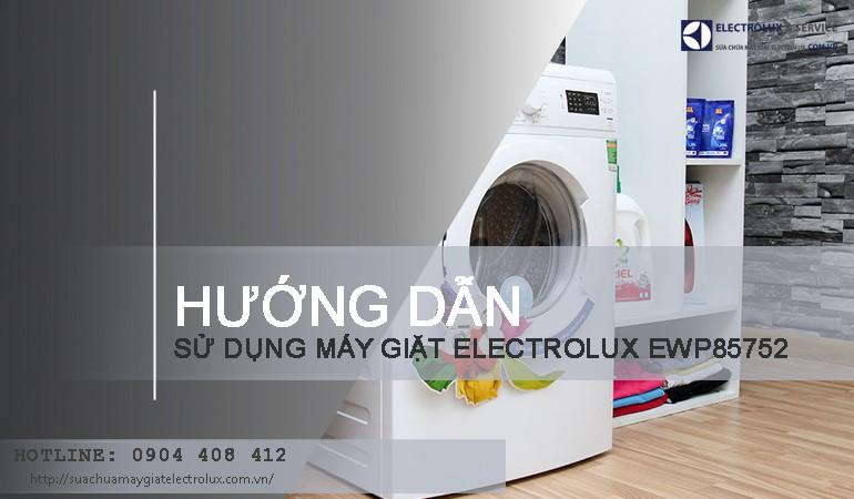 Hướng dẫn cách sử dụng máy giặt Electrolux EWP85752