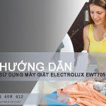 Hướng dẫn cách sử dụng máy giặt Electrolux EWT705, EWT905