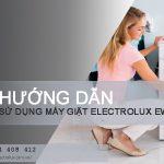 Hướng dẫn cách sử dụng máy giặt Electrolux EWT903XS – Full