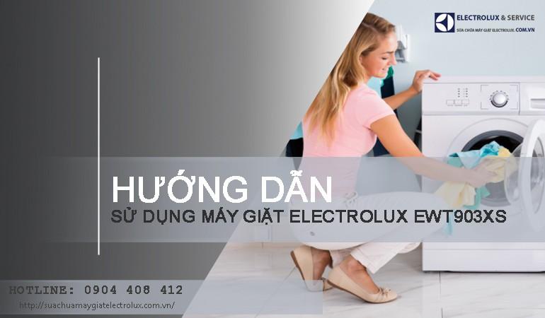 Hướng dẫn cách sử dụng máy giặt Electrolux EWT903XS - Full