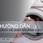 Cách vệ sinh gioăng cao su máy giặt Electrolux hiệu quả 100%