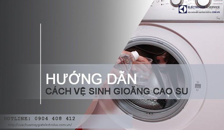 Cách vệ sinh gioăng cao su máy giặt Electrolux