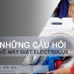 Tổng hợp những câu hỏi thường gặp về máy giặt Electrolux