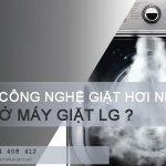 Tìm hiểu công nghệ giặt hơi nước của LG hiện nay