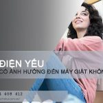 Điện yếu có ảnh hưởng đến máy giặt không?