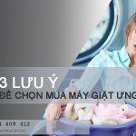 3 lưu ý để chọn mua máy giặt ưng ý nhất cho gia đình bạn