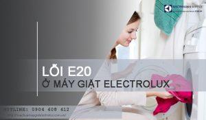 Máy giặt Electrolux báo lỗi E20 phải làm sao để sửa lỗi E20?