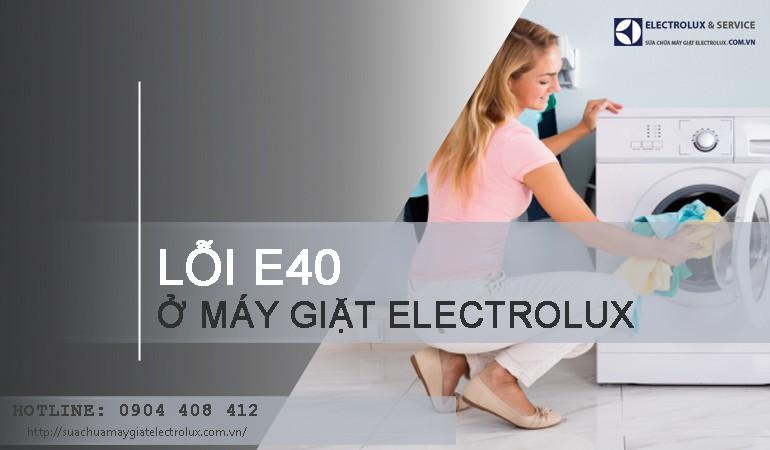 Máy giặt Electrolux báo lỗi E40 khi nhấn Start phải làm sao?