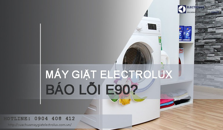 Máy giặt Electrolux báo lỗi E90 và cách khắc phục lỗi E90 TRIỆT ĐỂ