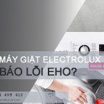Máy giặt Electrolux báo lỗi EHO và cách xóa lỗi EH0 nhanh chóng