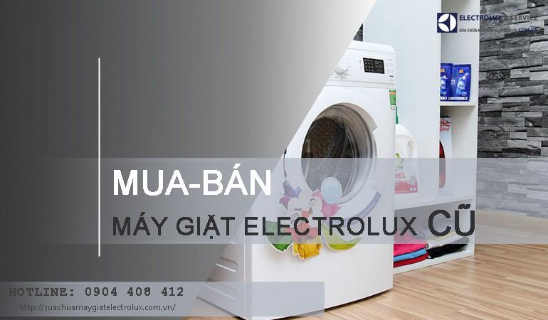 Bán máy giặt Electrolux cũ giá rẻ đã qua sử dụng tại Hà Nội