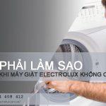 7 nguyên nhân máy giặt Electrolux không chạy và cách sửa từ A – Z
