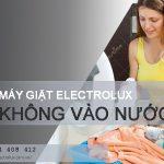 2 nguyên nhân máy giặt Electrolux không vào nước và cách sửa