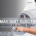 Máy giặt Electrolux không xả nước và cách sửa chỉ với 5 bước