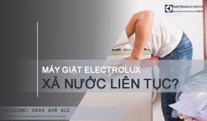 Cách sửa máy giặt Electrolux xả nước liên tục hiệu quả 100%
