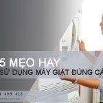 Chia sẻ 5 mẹo hay giúp bạn sử dụng máy giặt ĐÚNG CÁCH
