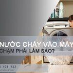 Nước chảy vào máy giặt chậm nhân nhân và cách khắc phục?