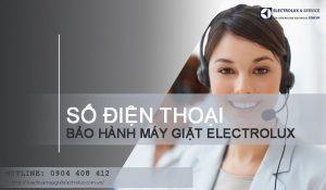 Số điện thoại bảo hành máy giặt Electrolux tại Hà Nội