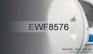 Sửa máy giặt Electrolux EWF8576 cam kết 100% không chặt chém