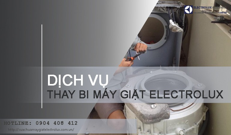 Thay bi máy giặt Electrolux chính hãng các loại giảm tới 20%