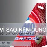 Vì sao nên sử dụng bột giặt OMO cho máy giặt Electrolux?