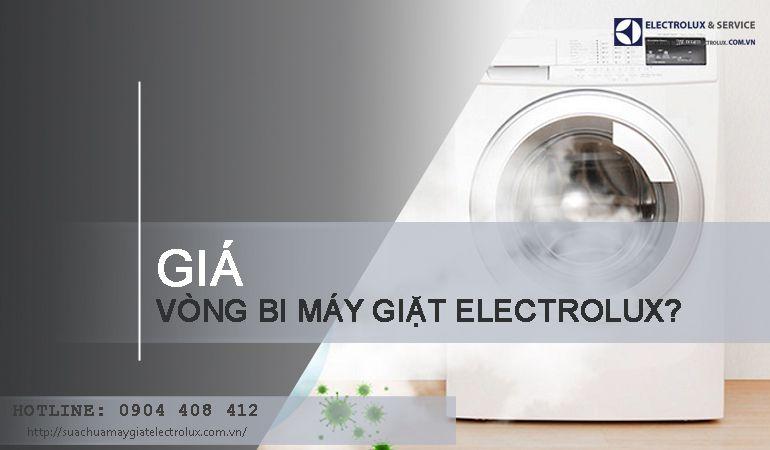 Giá vòng bi máy giặt Electrolux là bao nhiêu? Mua ở đâu là tốt nhất?