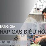 Bảng giá nạp gas điều hòa MỚI NHẤT tháng 07/2018