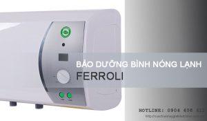 Bảo dưỡng bình nóng lạnh Ferroli tại Hà Nội | Tiết kiệm 10%