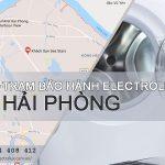 Trạm bảo hành Electrolux tại Hải Phòng | Tư vấn, hỗ trợ 24/7